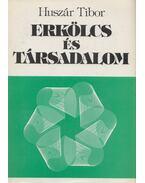 Erkölcs és társadalom - Huszár Tibor