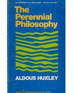 The Perennial Philosophy by Aldous Huxley - Huxley, Aldous Leonard