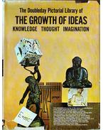 The Doubleday Pictorial Library of the Growth of Ideas - Huxley, Julian, Bronowski, J. Dr., Barry, Gerald Sir, Fisher, James