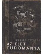 Az élet tudománya - Huzella Tivadar