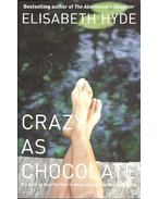 Crazy as Chocolate - HYDE, ELISABETH