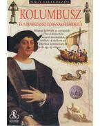 Kolombusz és a reneszánsz korának felfedezői - Hynson, Colin