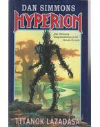 Hyperion I. rész - Titánok lázadása - Dan Simmons