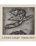 Alekszandr Grigorjevics Tisler (orosz) - I. Szorvina