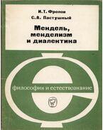 Mendel, a mendelizmus és dialektika (orosz) - I. T. Frolov, Sz. A. Pasztusnij