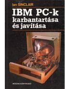 IBM PC-k karbantartása és javítása - Ian Sinclair