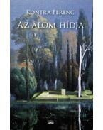 Azálom hídja - Kontra Ferenc