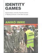 Identity Games - Imre Anikó