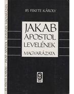 Jakab apostol levelének magyarázata - Ifj. Fekete Károly