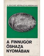 A finnugor őshaza nyomában - ifj. Kodolányi János