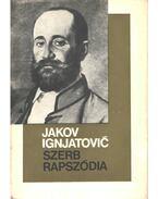 Szerb rapszódia - Ignjatovic, Jakov
