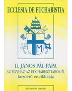 Ecclesia De Eucharistia - II. János Pál