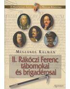 II. Rákóczi Ferenc tábornokai és brigadérosai - Mészáros Kálmán