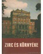 Zirc és környéke - Illés Ferenc- Dr. Tóth Sándor