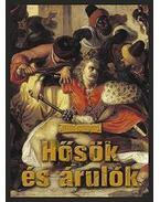 HŐSÖK ÉS ÁRULÓK - Illés György