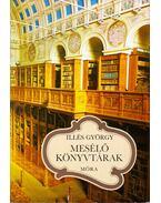 Mesélő könyvtárak - Illés György