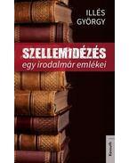 SZELLEMIDÉZÉS - Illés György