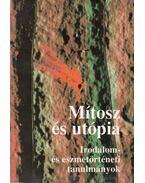 Mítosz és utópia - Illés László, József Farkas