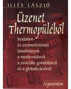 Üzenet Thermopüléből (dedikált) - Illés László