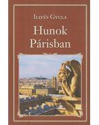 Hunok Párisban - Illyés Gyula