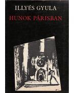 Hunok Párizsban - Illyés Gyula
