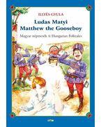 Ludas Matyi - Matthew the Gooseboy - Illyés Gyula