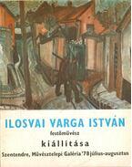 Ilosvai Varga István festőművész kiállítása - Hann Ferenc