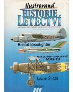 Ilustrovaná historie letectví - Bristol Beaufighter, Mikojan-Gurjevic MiG-19, Letov S-328 - Jirí Vrany, Zdenek Hurt, Jiri Hornát, Stanislav Skala