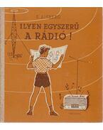 Ilyen egyszerű a rádió! - E. Aisberg