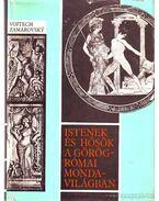 Istenek és hősök a görög-római mondavilágban A-Z - Zamarovsky, Vojtech