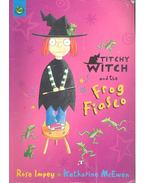 Titchy Witch and the Frog Fiasco - IMPEY, ROSE - McEVEN, KATHERINE