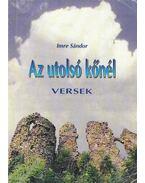 Az utolsó kőnél (dedikált) - Imre Sándor
