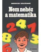 Nem nehéz a matematika - Imrecze Zoltánné