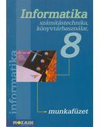 Informatika 8. - Rozgonyi-Borus Ferenc, Dr. Kokas Károly