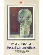 Mrs Caliban and Others - INGALLS, RACHEL