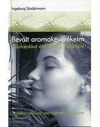 Bevált aromakeverékeim - Ingeborg Stadelmann