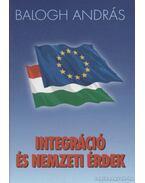 Integráció és nemzeti érdek - Balogh András