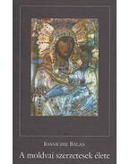A moldvai szerzetesek élete - Ioanichie Balan