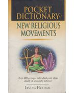 Pocket Dictionary of New Religious Movements - Irving Hexham