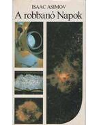 A robbanó Napok - Isaac Asimov