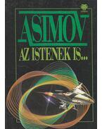 Az istenek is... - Isaac Asimov