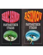 Fantasztikus utazás I-II. - Isaac Asimov