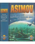 Asimov teljes Alapítvány - Birodalom - Robot univerzuma 3. - Isaac Asimov
