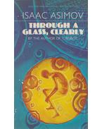 Trough a Glass, Clearly - Isaac Asimov