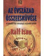 Az évszázad összeesküvése - A Pirkadat Kör tetralógia második kötete - Isau, Ralf