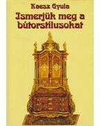 Ismerjük meg a bútorstílusokat - Kaesz Gyula