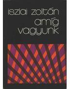 Amíg vagyunk - Iszlai Zoltán