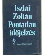 Pontatlan időjelzés - Iszlai Zoltán