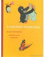 A vakond nadrágja -  Iva Hercikova, Eduard Petiska