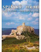 Spissky hrad - Ivan Chalupecky, Alexander Jirousek, Michal Krajnák, Mária Novotná